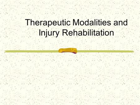 Therapeutic Modalities and Injury Rehabilitation.
