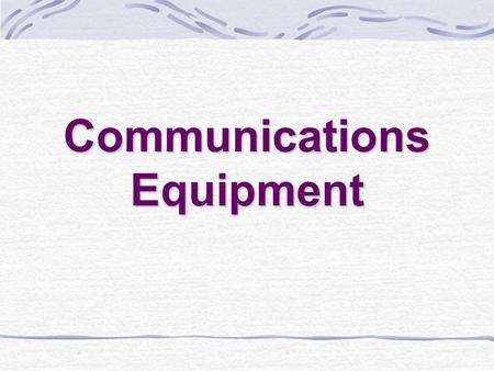 Communications Equipment. Telephone Intercom Systems Means of communication for patients and staff even though they cannot see each other.