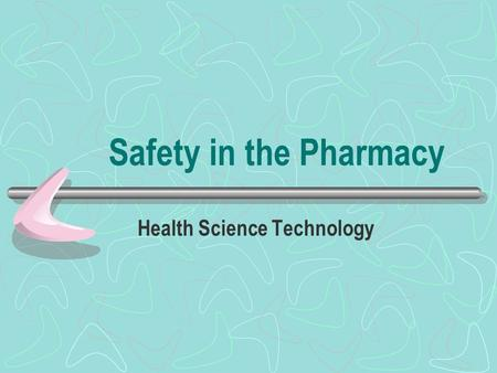 Safety in the Pharmacy Health Science Technology.