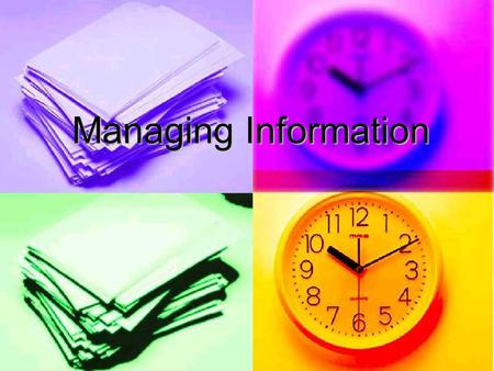 Managing Information. Why is record Keeping Important? Legal Protection Legal Protection Memory/Communication Aid Memory/Communication Aid Legal requirement.