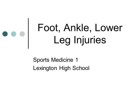Foot, Ankle, Lower Leg Injuries