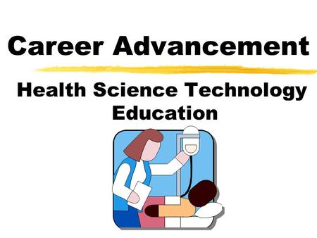 Career Advancement Health Science Technology Education.
