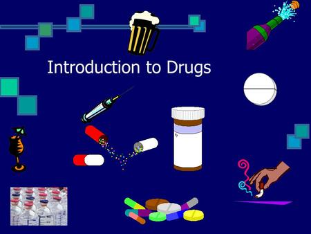Introduction to Drugs. Drugs in America Is there a problem? National Drug Control Strategy Plan to decrease drug use and availability in half in 10 yrs.