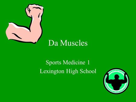 Da Muscles Sports Medicine 1 Lexington High School.