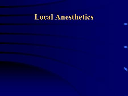 Local Anesthetics. Administration Topical - applied to surface of skin Transdermal - drug applied to skin w/ the intention it will penetrate into the.