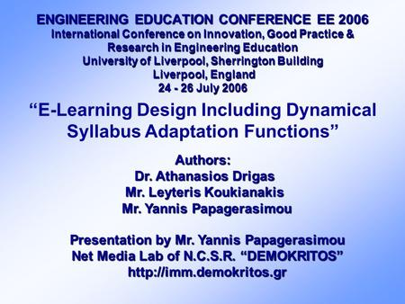 ENGINEERING EDUCATION CONFERENCE EE 2006 International Conference on Innovation, Good Practice & Research in Engineering Education University of Liverpool,