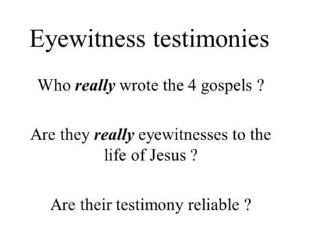 Eyewitness testimonies