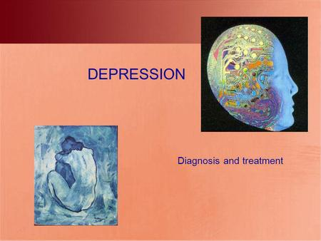 DEPRESSION Diagnosis and treatment. TYPES of DEPRESSION.