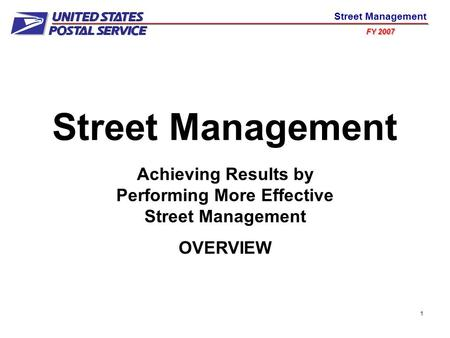 FY 2007 Street Management 1 Achieving Results by Performing More Effective Street Management OVERVIEW.