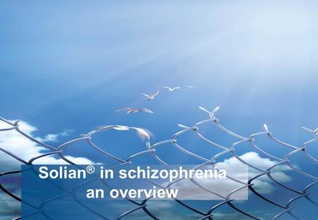 Solian ® in schizophrenia an overview. Mode of action.