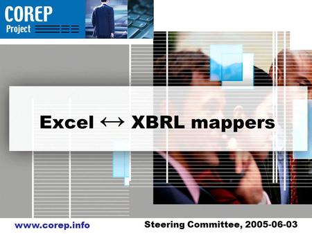Www.corep.info Excel XBRL mappers Steering Committee, 2005-06-03.