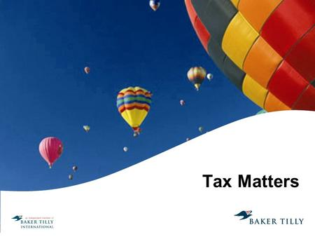 Tax Matters. Tim Smith – Tax Partner Deborah Parks-Green Employee Consulting Group.