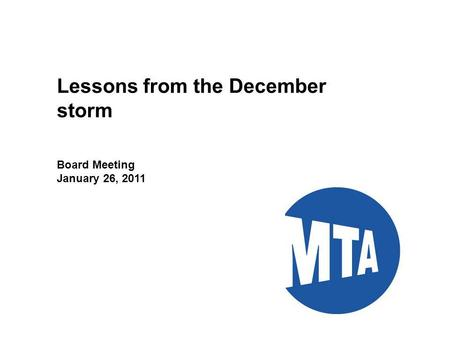 1 Lessons from the December storm Board Meeting January 26, 2011.