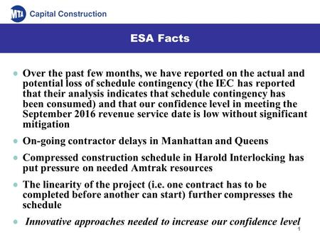 1 ESA Facts Over the past few months, we have reported on the actual and potential loss of schedule contingency (the IEC has reported that their analysis.