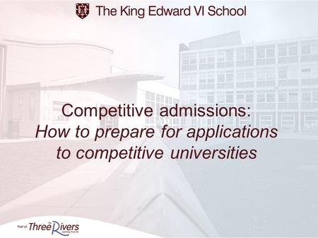 Competitive admissions: How to prepare for applications to competitive universities.
