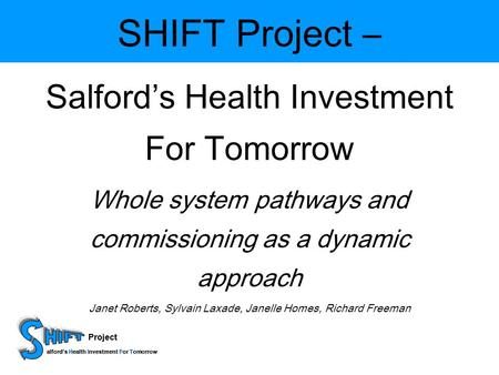 Project HIFT alfords Health Investment For Tomorrow Project HIFT alfords Health Investment For Tomorrow SHIFT Project – Salfords Health Investment For.