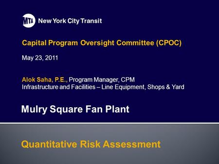Capital Program Oversight Committee (CPOC) May 23, 2011 Alok Saha, P.E., Program Manager, CPM Infrastructure and Facilities – Line Equipment, Shops & Yard.