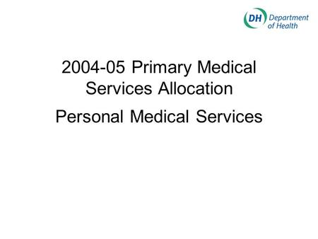 2004-05 Primary Medical Services Allocation Personal Medical Services.