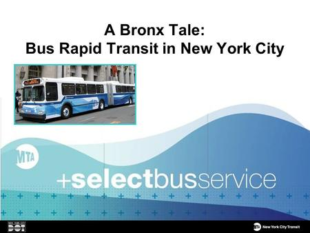 A Bronx Tale: Bus Rapid Transit in New York City.