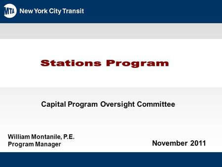 ,. November 2011 Capital Program Oversight Committee William Montanile, P.E. Program Manager.