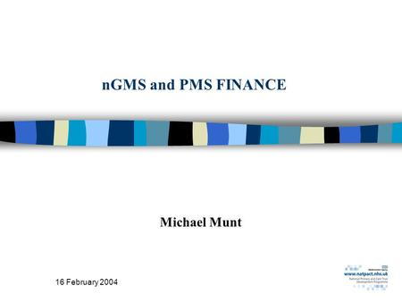 16 February 2004 nGMS and PMS FINANCE Michael Munt.