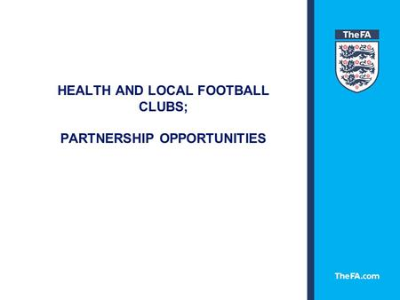 HEALTH AND LOCAL FOOTBALL CLUBS; PARTNERSHIP OPPORTUNITIES.