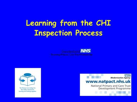 Learning from the CHI Inspection Process. Purpose of the day To share learning from the CHI inspections that have taken place so far in the NE To help.