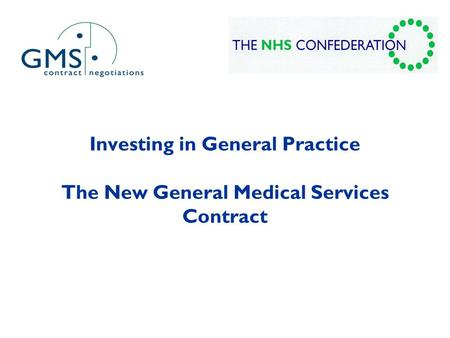 Investing in General Practice The New General Medical Services Contract.