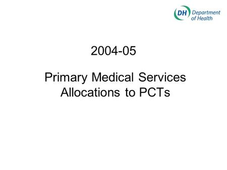 2004-05 Primary Medical Services Allocations to PCTs.