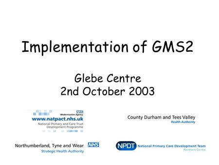 Implementation of GMS2 Glebe Centre 2nd October 2003.