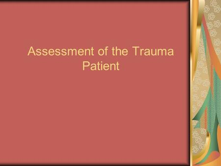 Assessment of the Trauma Patient