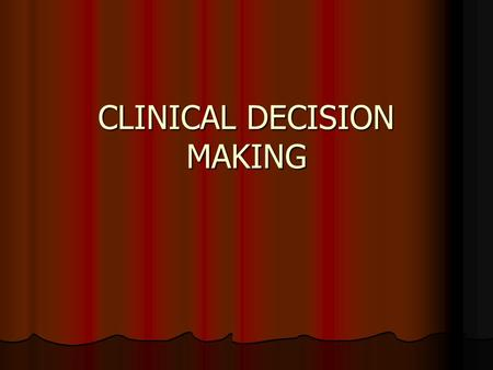 CLINICAL DECISION MAKING. Critical Decision Making You will confront a situation that requires you to make a critical decision EMT-A as prehospital practitioners.