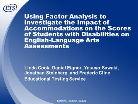 Listening. Learning. Leading. Using Factor Analysis to Investigate the Impact of Accommodations on the Scores of Students with Disabilities on English-Language.