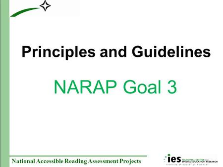 National Accessible Reading Assessment Projects Principles and Guidelines NARAP Goal 3.
