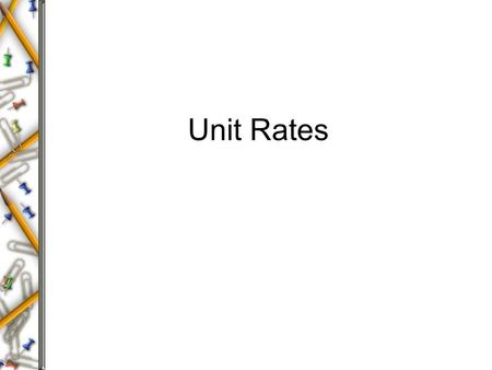 Unit Rates. Vocabulary A rate is a ratio that compares two quantities measured in different units. The unit rate is the rate for one unit of a given quantity.