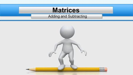 Adding and Subtracting Matrices. What is the size/dimension?