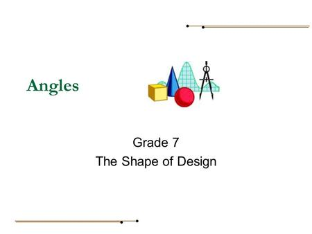 Angles Grade 7 The Shape of Design. Point An exact location on a plane is called a point. Line Line segment Ray A straight path on a plane, extending.