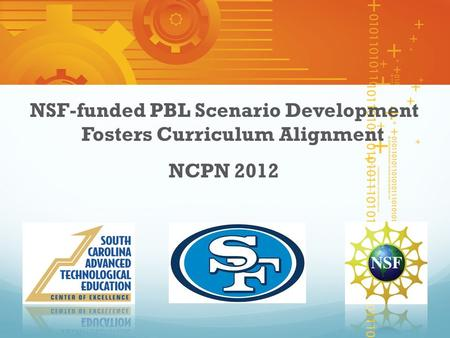 NSF-funded PBL Scenario Development Fosters Curriculum Alignment NCPN 2012.