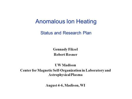 Anomalous Ion Heating Status and Research Plan