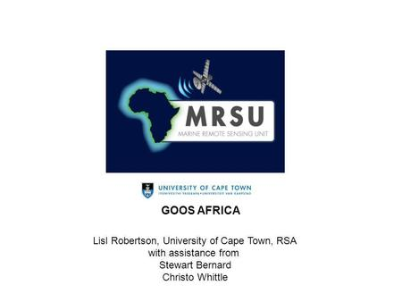 Lisl Robertson, University of Cape Town, RSA with assistance from Stewart Bernard Christo Whittle GOOS AFRICA.