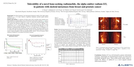 Tolerability of a novel bone-seeking radionuclide, the alpha emitter radium-223, in patients with skeletal metastases from breast and prostate cancer S.