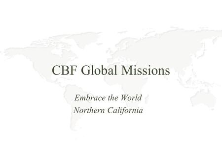 CBF Global Missions Embrace the World Northern California.