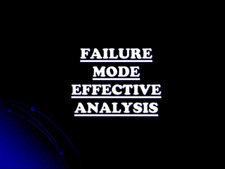 FAILURE MODE EFFECTIVE ANALYSIS. Introduction Introduction Failure Mode Effect Analysis is an analytical technique that goes in for combining Technology.