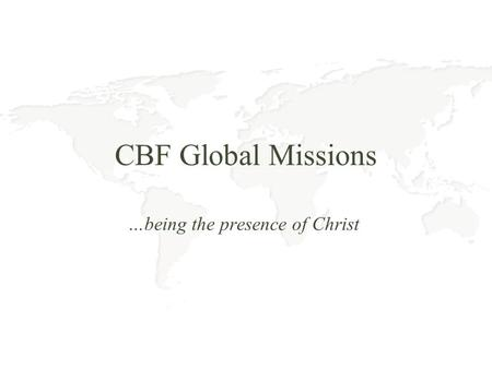 …being the presence of Christ