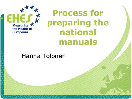Process for preparing the national manuals Hanna Tolonen.