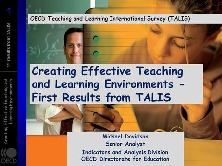 Creating Effective Teaching and Learning Environments 1 st results from TALIS Creating Effective Teaching and Learning Environments - First Results from.