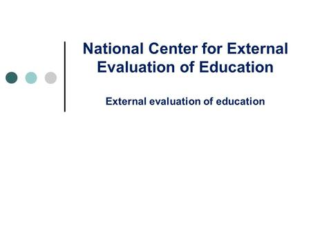 National Center for External Evaluation of Education External evaluation of education.