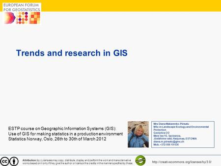 1 Trends and research in GIS ESTP course on Geographic Information Systems (GIS): Use of GIS for making statistics in a production environment Statistics.