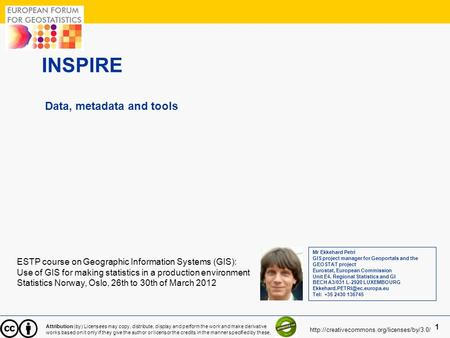 1 1 INSPIRE Data, metadata and tools ESTP course on Geographic Information Systems (GIS): Use of GIS for making statistics in a production environment.