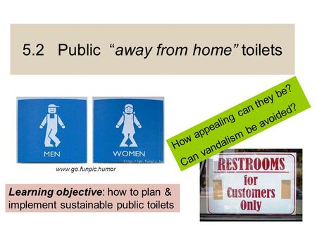 "5.2 Public ""away from home"" toilets"